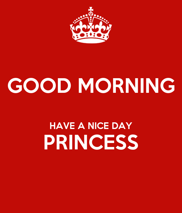 Good Morning Have A Nice Day Princess Poster Pppp Keep Calm O Matic