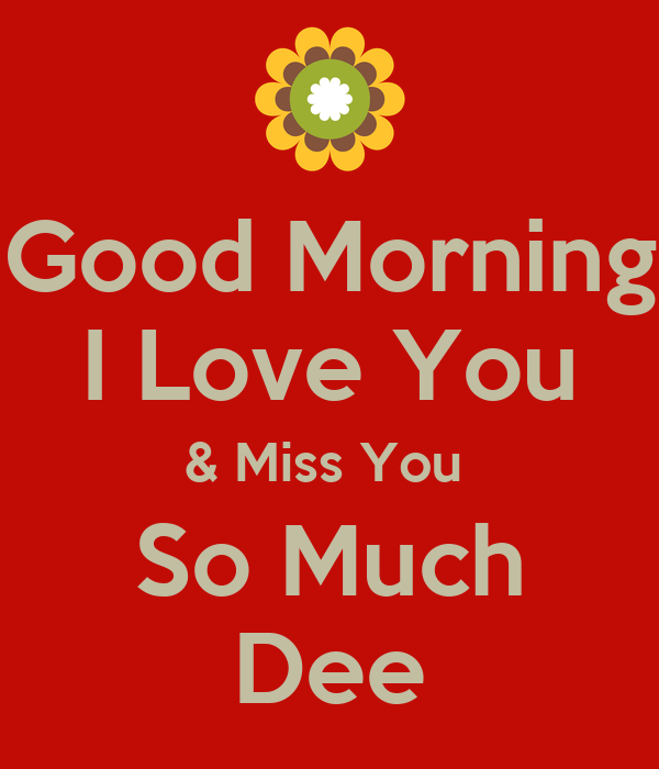Good Morning Love You Wallpaper : Good morning i miss you wallpaper