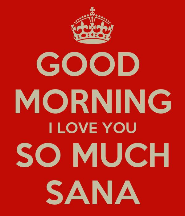 Good Morning I Love You So Much Sana Poster Asad Keep Calm O Matic