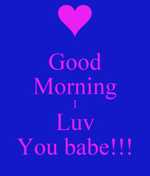 Good Morning Babe : Good morning i luv you babe poster tina keep calm o