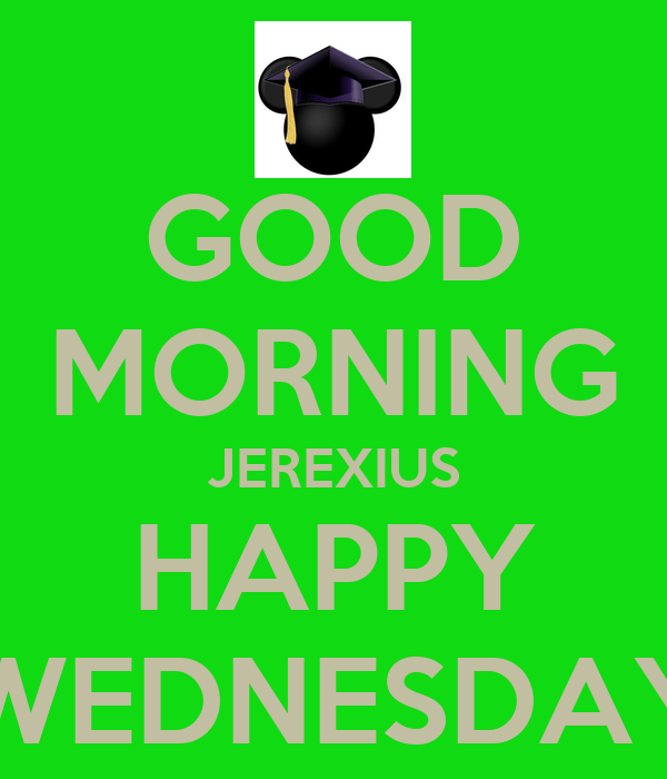 Good Morning Happy Wednesday Quotes Good Morning Jerexius Happy