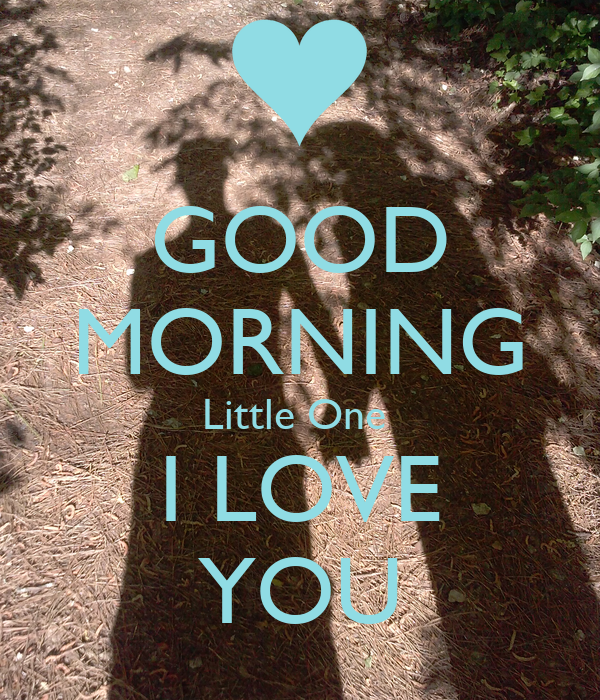 Good Morning Little One I Love You Poster William Keep Calm O Matic