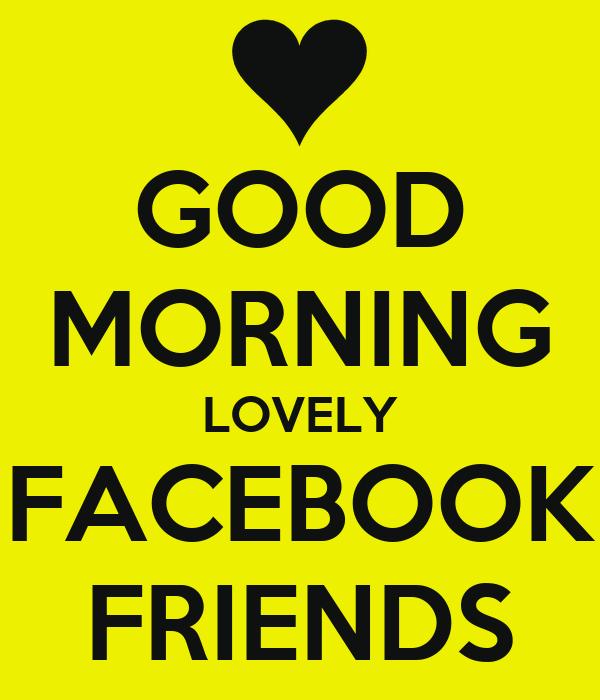 Good Morning On Facebook : Good morning friends images for facebook imgkid
