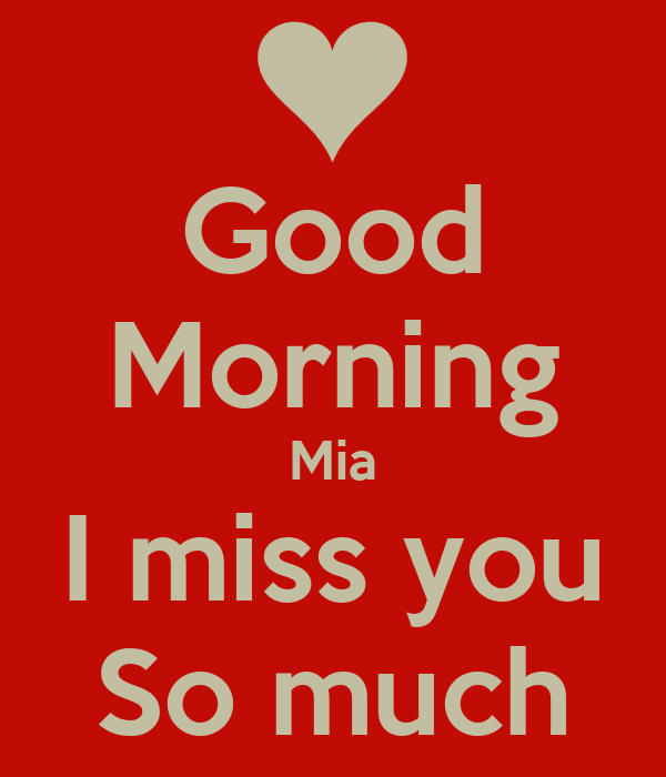 Good Morning Miss German : Good morning mia i miss you so much poster noel keep
