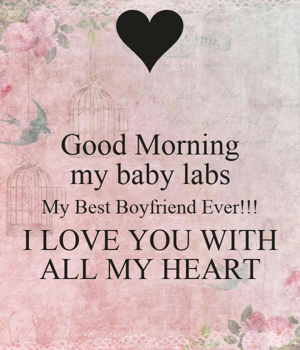 Good Morning Boyfriend Pic : Good morning my baby labs best boyfriend ever i love