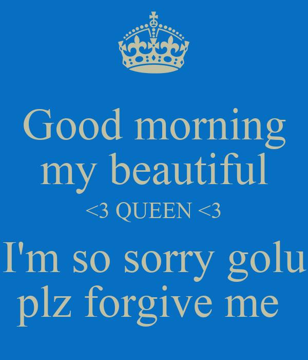 Good Morning My Beautiful 3 Queen 3 Im So Sorry Golu Plz Forgive