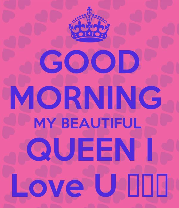 Good Morning Beautiful My Love : Good morning my beautiful queen i love u 💚💕💖 poster