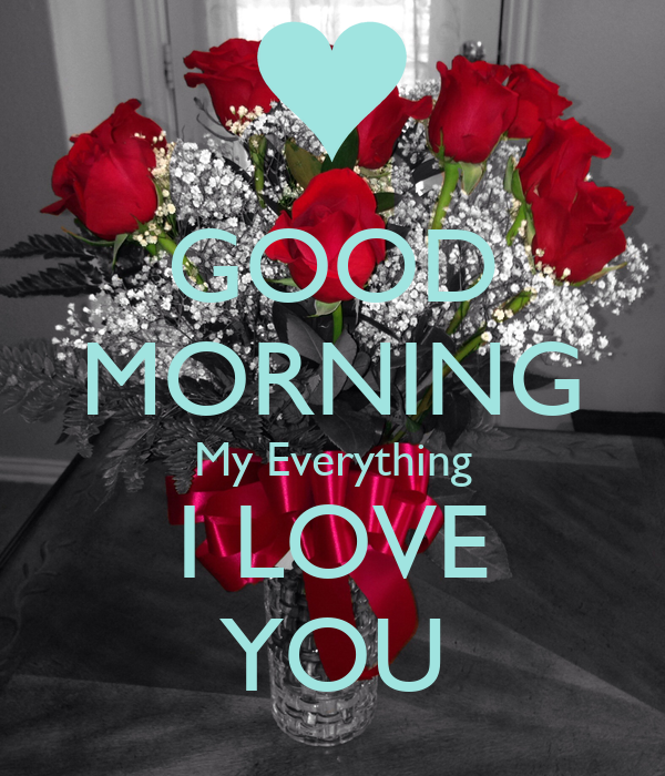 GOOD MORNING My Everything I LOVE YOU Poster | Billy