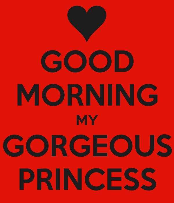 GOOD MORNING MY GORGEOUS PRINCESS Poster