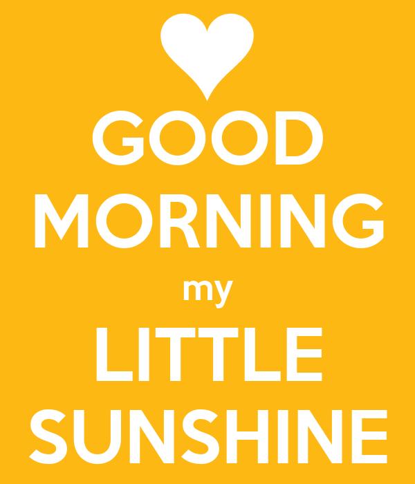 Good Morning My 2: GOOD MORNING My LITTLE SUNSHINE Poster