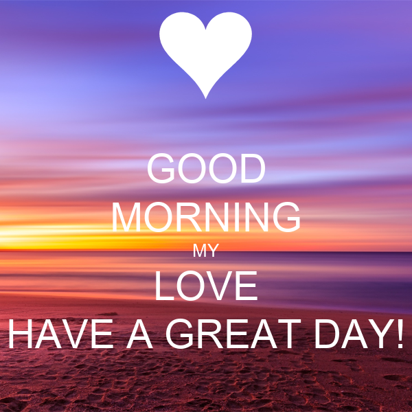 Good Morning My Love And Have A Nice Day : Good morning my love have a great day poster vasana