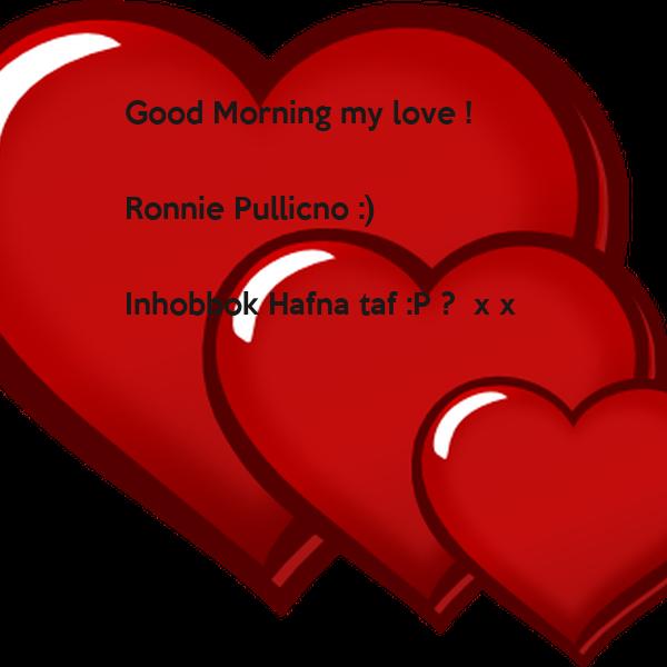 Good Morning My Love Russian : Good morning my love ronnie pullicno inhobbok hafna