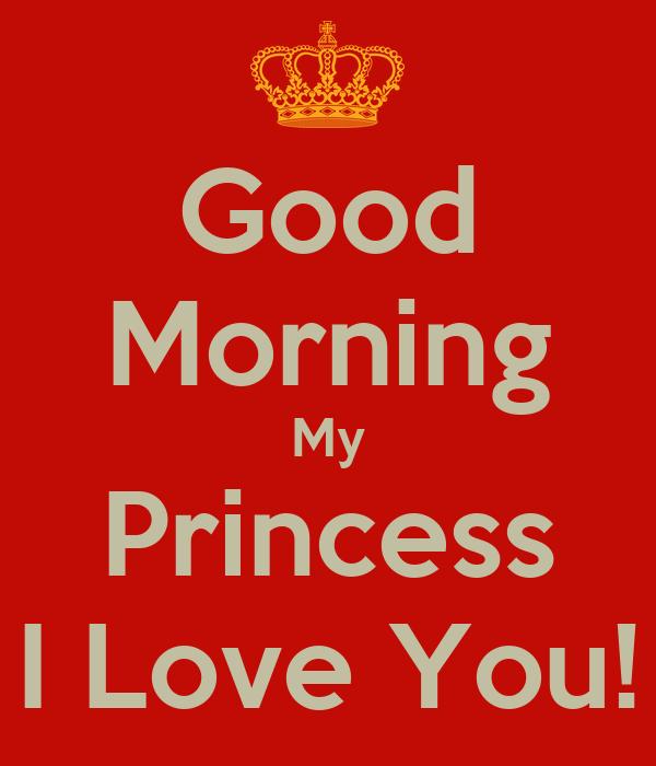 Good Morning Princess Texts : Good morning my princess i love you poster hsjekdk