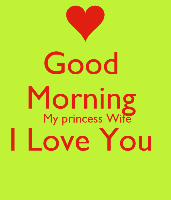 Good Morning My Wife : Good morning my princess wife i love you poster
