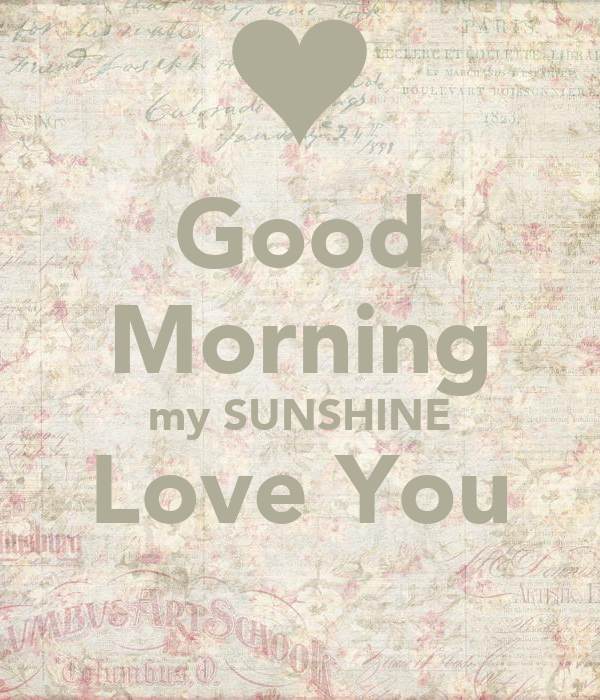 Good Morning My Love Lovingyou : I love you good morning sunshine pictures to pin on