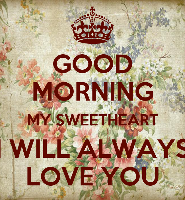 GOOD MORNING MY SWEETHEART I WILL ALWAYS LOVE YOU Poster ...