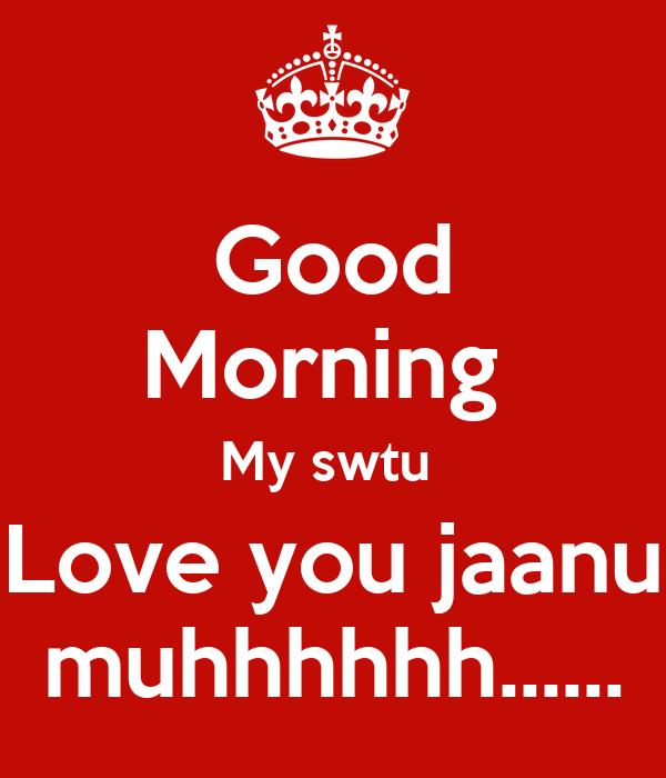 Good Morning Love Poster : Good morning my swtu love you jaanu muhhhhhh poster