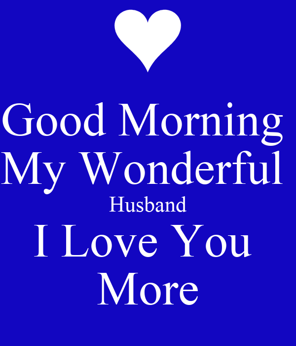 Good Morning My Wonderful Husband I Love You More Poster Priscilla