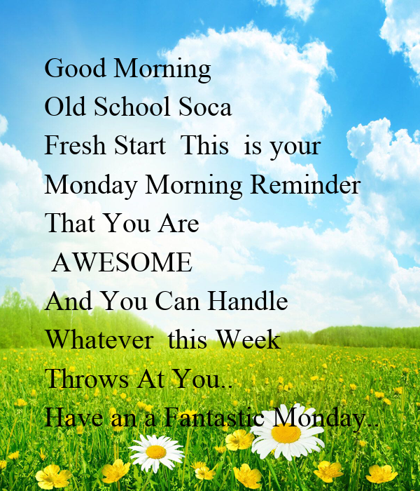Good Morning You Are Amazing : Good morning old school soca fresh start this is your