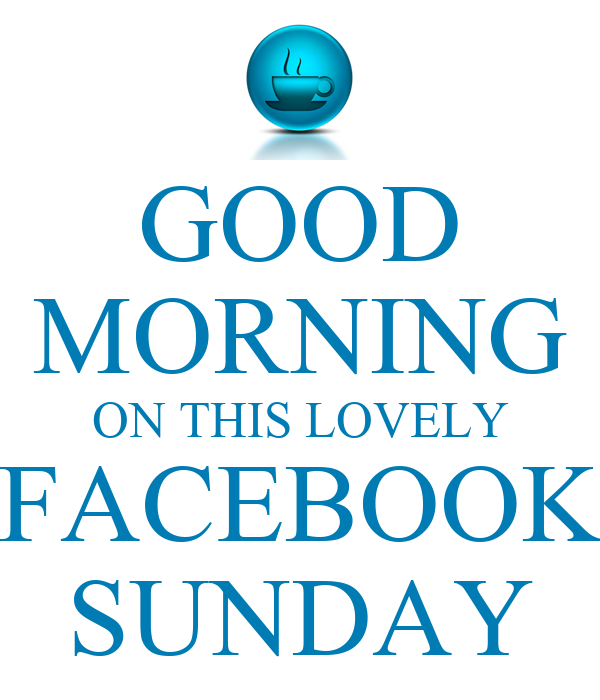 Good Morning On This Lovely Facebook Sunday Poster Bobbymartin