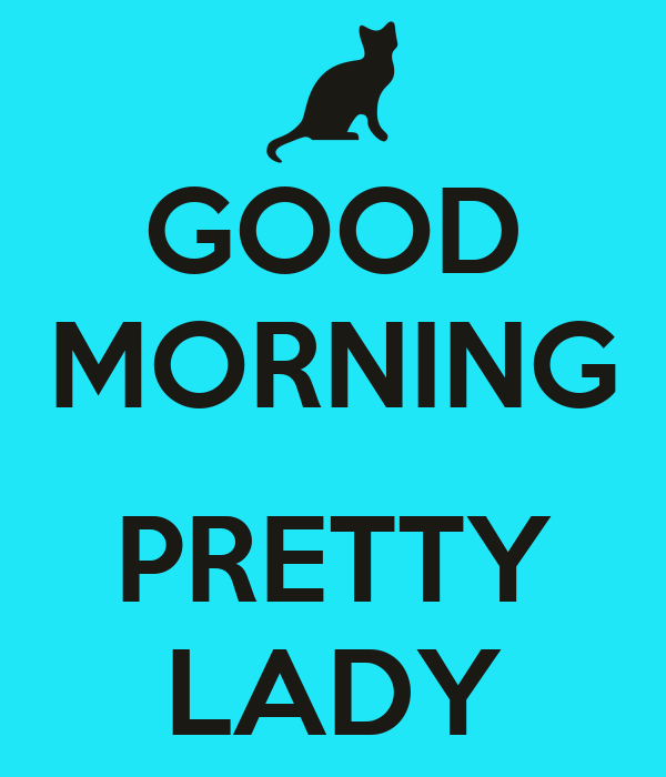 Good Morning Lady German : Good morning pretty lady poster j keep calm o matic