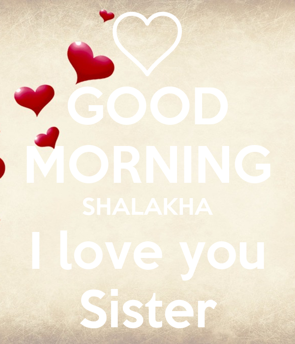 Good Morning Shalakha I Love You Sister Poster Shashankshekhar325