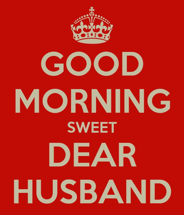 Good Morning Sweet Dear Husband Poster Madhu Keep Calm O Matic