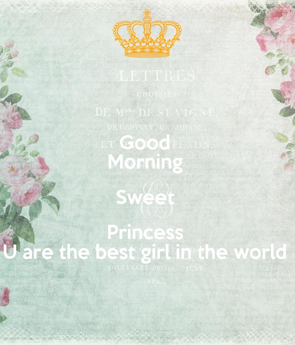 Good Morning Sweet Princess U Are The Best Girl In The World Poster
