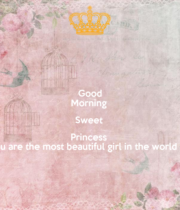 Good Morning Sweet Princess U Are The Most Beautiful Girl In The
