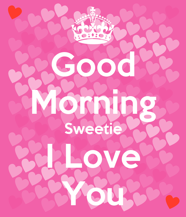 Good Morning Sweetie Images Good Morning Sweetie I...