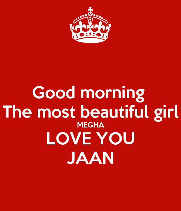 Good Morning The Most Beautiful Girl Megha Love You Jaan. Life Quotes Images Free Download. Harry Potter Quotes Deathly Hallows Part 2. Deep Gangster Quotes. Confidence Quotes Movie. Cute Quotes In Chinese. Marriage Quotes In Tamil. Travel Quotes Bill Bryson. Pretty Woman Quotes Keep On Dreaming