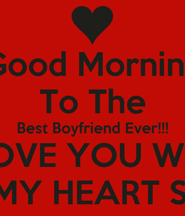 Good Morning To The Best Boyfriend Ever I Love You With All My