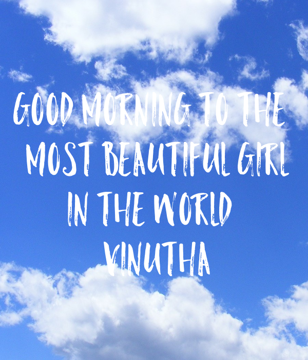 Good Morning To The Most Beautiful Girl In The World Vinutha Poster
