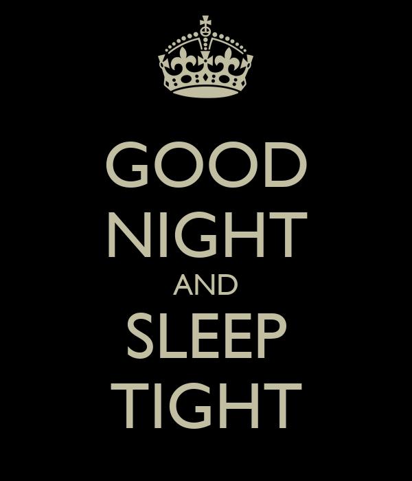 Good night and sleep tight keep calm and carry on image generator