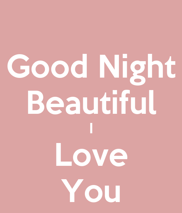Good Night Beautiful I Love You Poster Gregory Rivers Keep Calm
