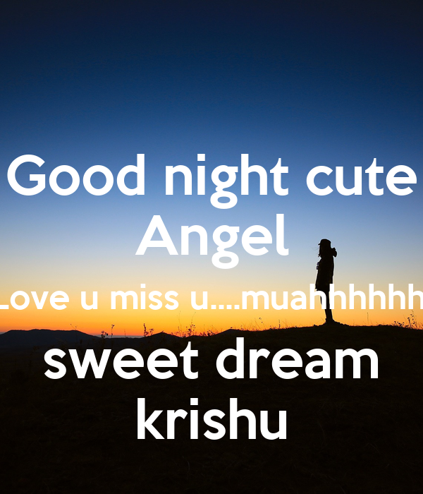 Good Night Cute Angel Love U Miss Umuahhhhhh Sweet Dream
