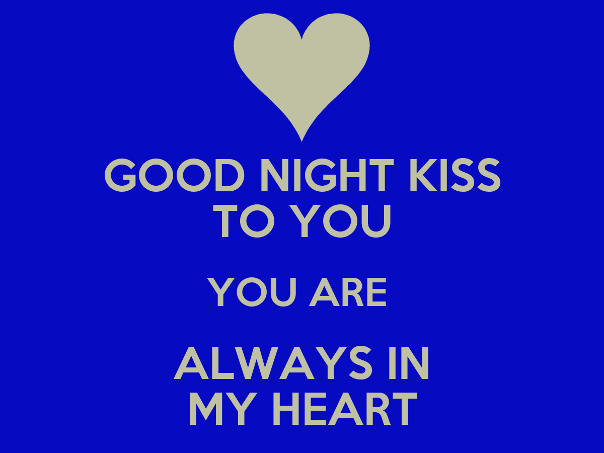 Good Night Kiss To You You Are Always In My Heart Keep