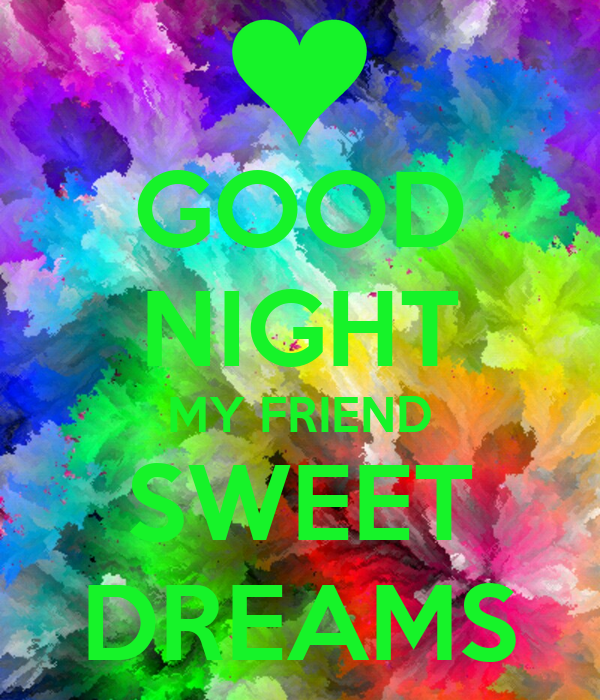 Good Night My Friend Sweet Dreams Poster Jimmy Keep Calm O Matic