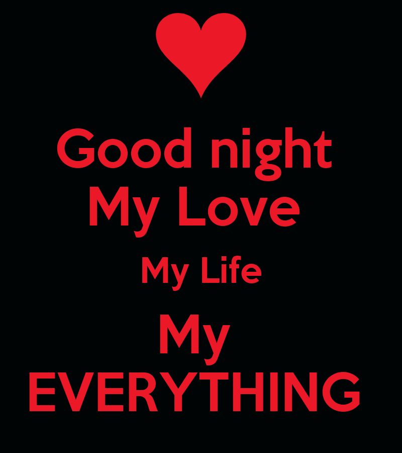 Good night My Love My Life My EVERYTHING Poster ...