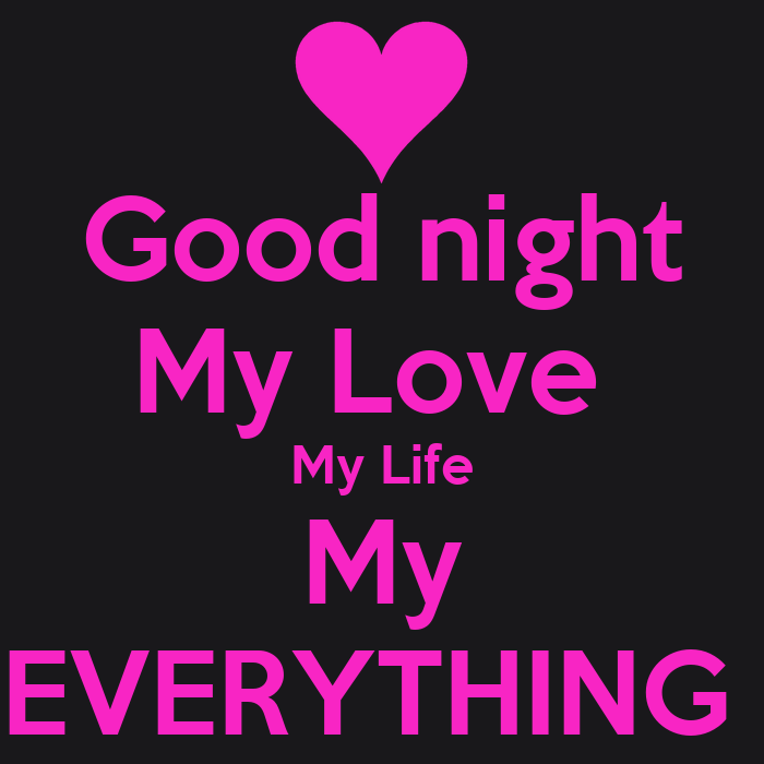 Good night My Love My Life My EVERYTHING Poster | Mattie | Keep Calm-o ...