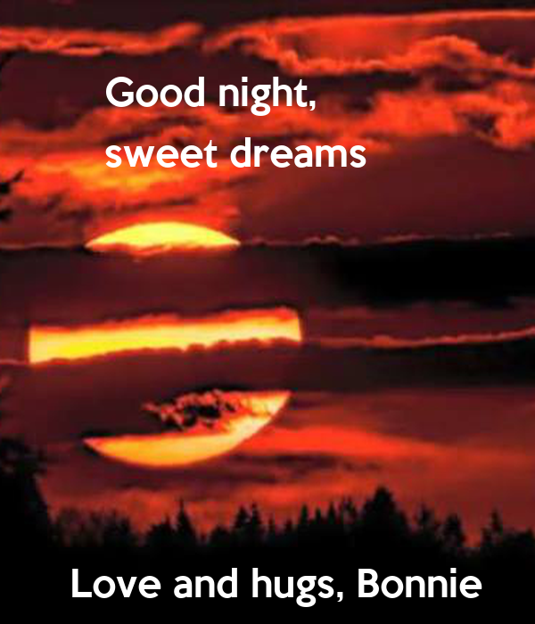 Good Night Sweet Dreams Love And Hugs Bonnie Poster Bonika