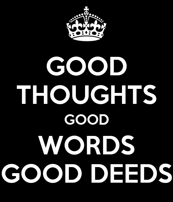 """Image result for """"Good thoughts, good words, good deeds"""""""