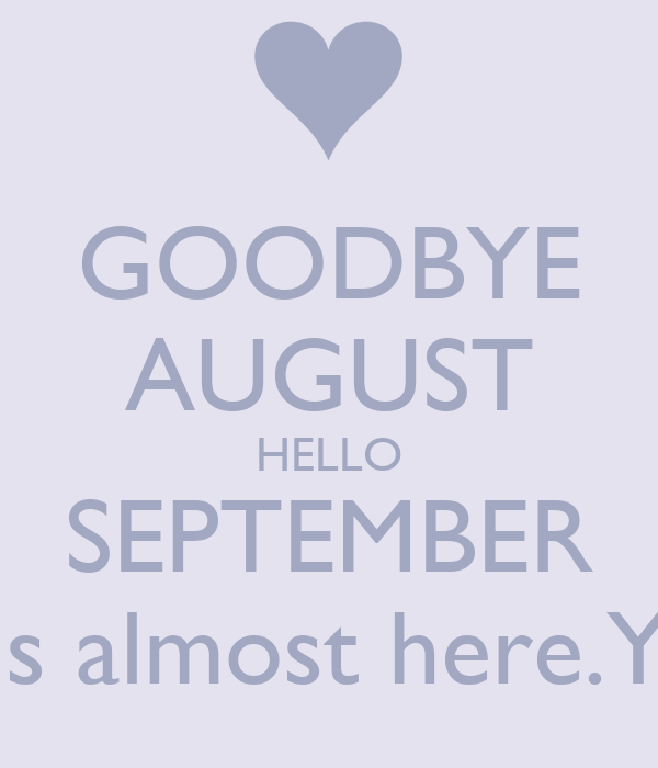 Perfect Goodbye August Hello September Image With Town