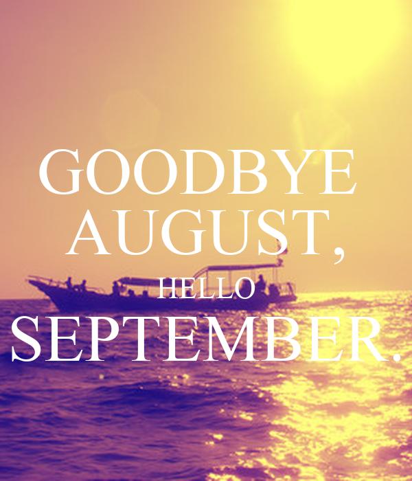 GOODBYE AUGUST, HELLO SEPTEMBER. Poster  Melankaa:)  Keep Calm-o-Matic