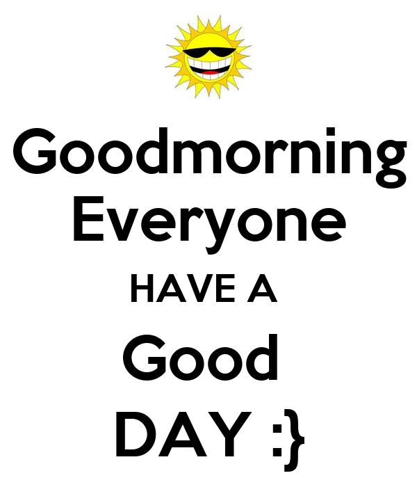 Good Morning Everyone Band : Goodmorning everyone have a good day poster gary