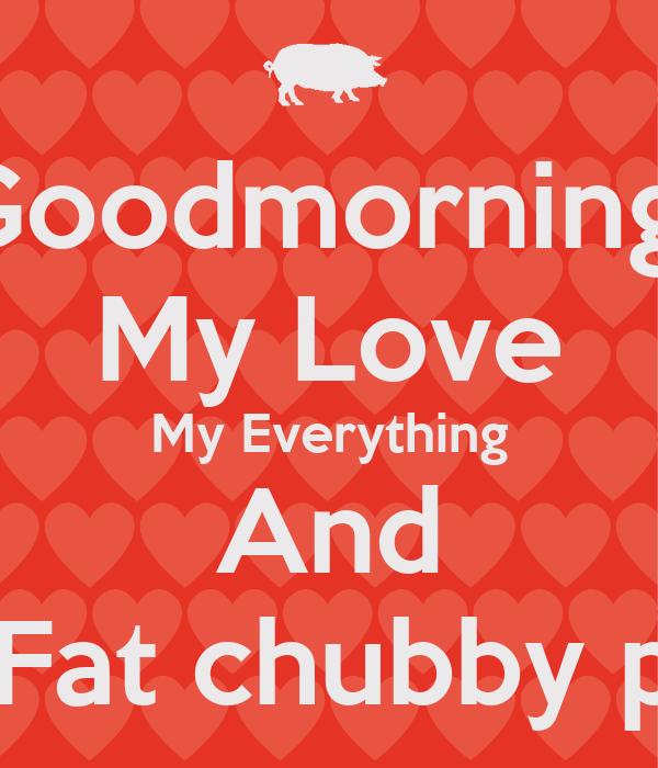 My Fat Love 81