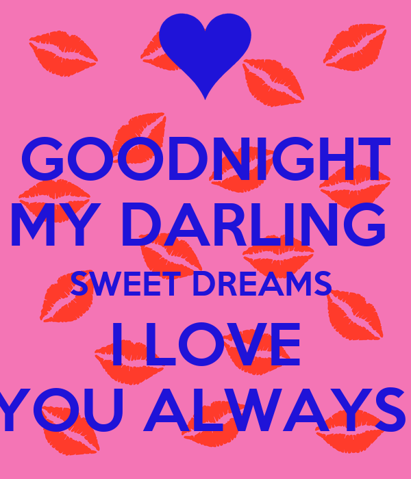 GOODNIGHT MY DARLING SWEET DREAMS I LOVE YOU ALWAYS Poster ...