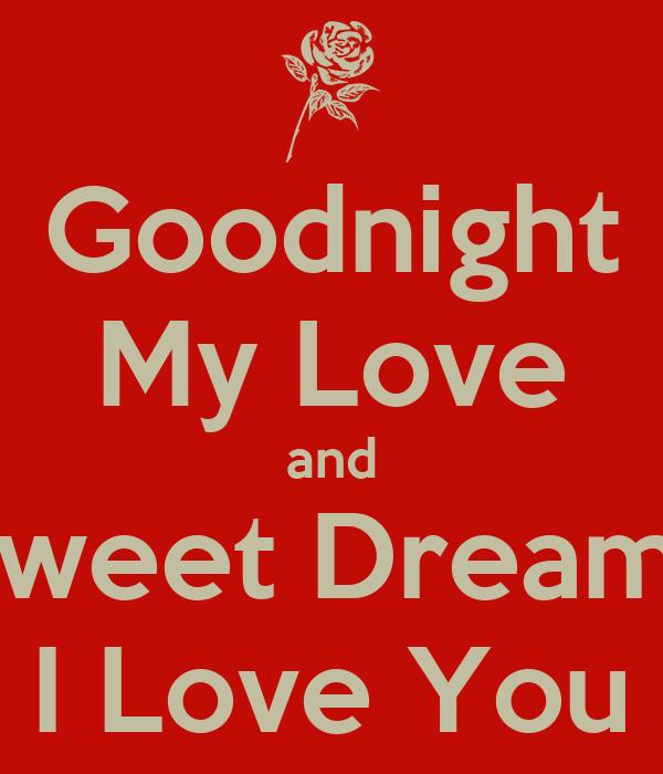 Dreams my good night and sweet dream goodnight my love sweet dreams