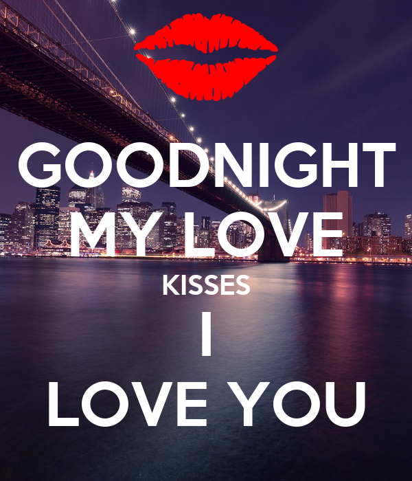 Goodnight My Love Kisses I Love You Poster Atalaya Bickers Keep