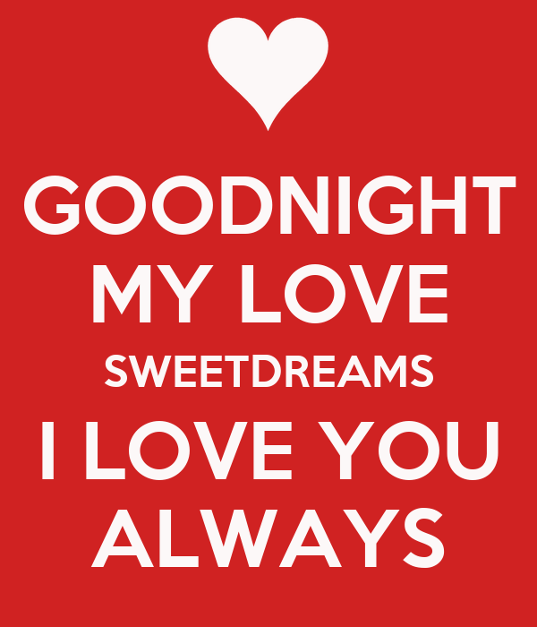 GOODNIGHT MY LOVE SWEETDREAMS I LOVE YOU ALWAYS Poster ...